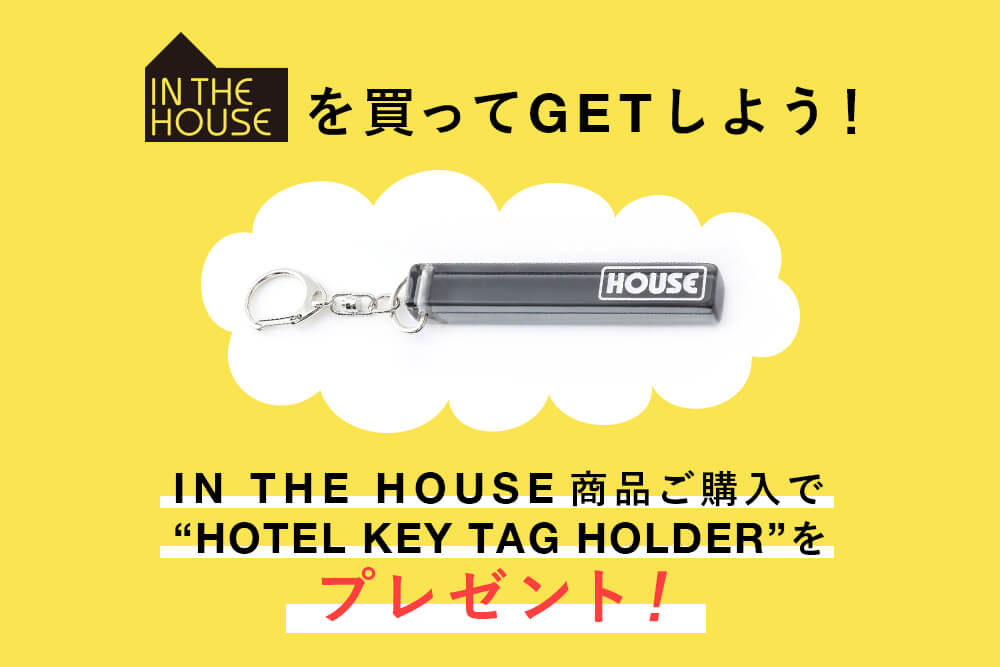 IN THE HOUSE<br>Novelty
