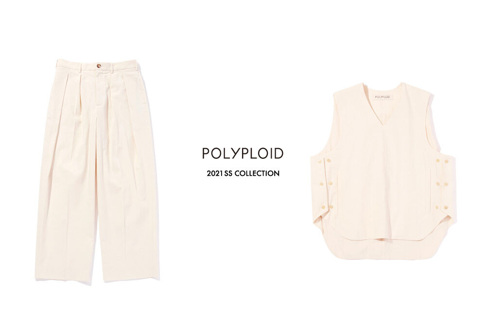 POLYPLOID <br>2021 SS COLLECTION