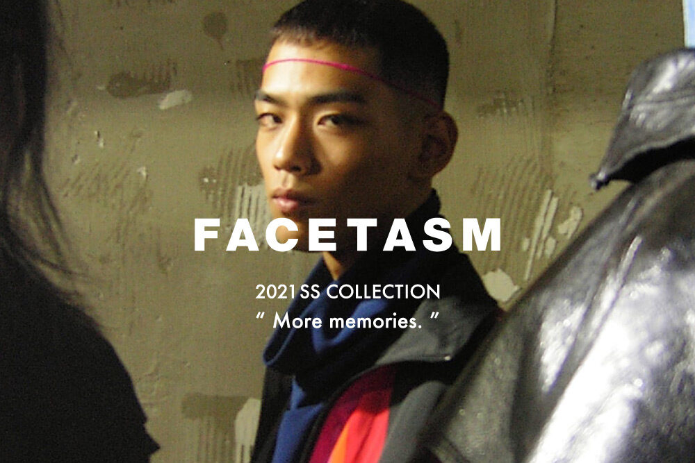 "FACETASM 2021 SS COLLECTION <br>""More memories."" 1.22(Fri) START"