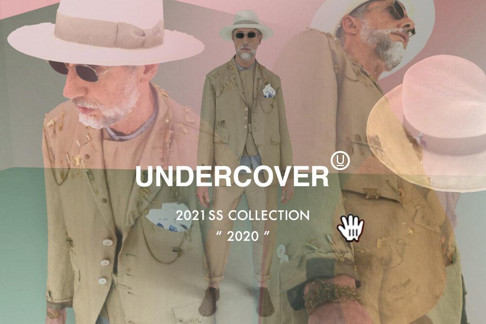 UNDERCOVER 2021SS <br>「2020」 1.23(Sat)START