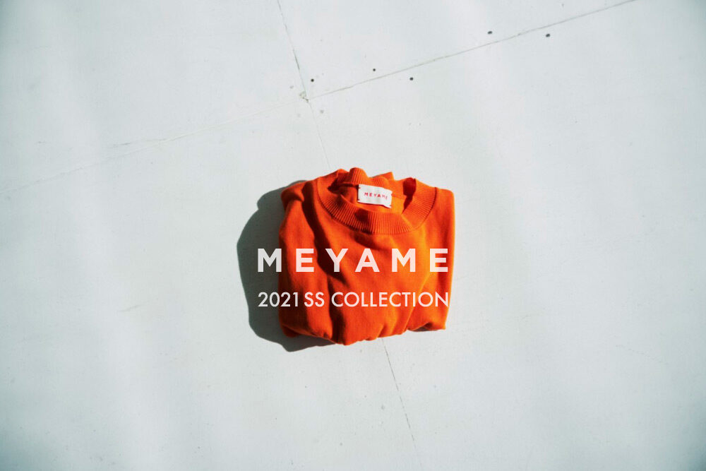 MEYAME <br>2021 SS COLLECTION