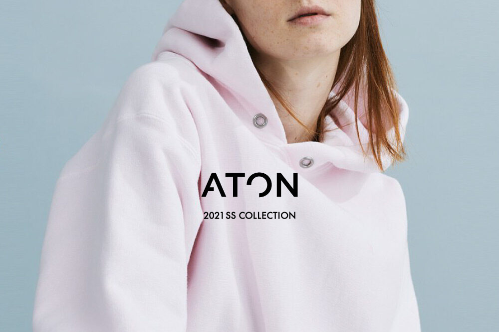 ATON <br>2021 S/S COLLECTION